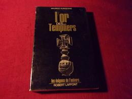 L'OR DES TEMPLIERS / MAURICE GUINGUAND   LES ENIGMES DE L'UNIVERS ROBERT LAFFONT - Archéologie