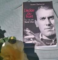 [ René CHAR ] L'Eclair Au Front, Biographie De René Char, Par Laurent Greilsamer, éd. Fayard - état Très Proche Du Neuf. - Guerre 1939-45