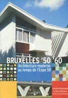 Bruxelles 1950-1960 - Architecture Moderne Au Temps De L'Expo 1958 - Berckmans & Bernard - 2007 - Kunst