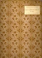 LE CROCHET 2meSérie BIBLIOTHEQUE DMC Ca©1900 BRODERIE TRICOT D.M.C. CROSS STITCH KRUISSTEEK DENTELLE HAKEN HAAKWERK Z651 - Creative Hobbies