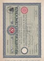 """Prestito A Premi """"Per La Vittoria Della Democrazia"""" L. 100  Lanciato Dal P.C.I. Per Le Elezioni Alla Costituente 3/1946 - Aandelen"""