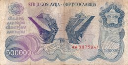 "JUGOSLAVIA-YUGOSLAVIA-500000 DINARA 1989 P-98a(""Spomenik Issue"" ) SERIE AA - Jugoslavia"