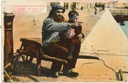 La Normandie Pittoresque - Tu Vois Mon Petiot C'est Celle Là La Barque à Grand Père - Personnages