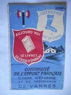 PETIT CALENDRIER 1944 CAISSE D' EPARGNE ET DE PREVOYANCE DE VANNES Arborant LA FRANCISQUE - Calendars