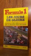 FORMULE 1 LES JOURS DE GLOIRE 1950-1993 LES 44 GRANDS PRIX DECISIFS  DE CHRISTOPHER HILTON CHEZ SOLAR 239 PAGES - Sport