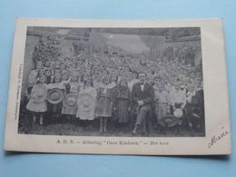 """A.D.B. - Afdeeling """" ONZE KINDEREN """" - Het KOOR - Anno 1907 ( G. Hermans / Zie Foto Aub ) ! - Syndicats"""