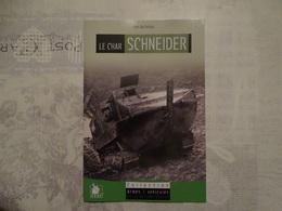 LE CHAR SCHNEIDER - 1914-18