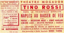 BILLET ENTREE - THEATRE MOGADOR - PARIS - TINO ROSSI DANS OPERETTE NAPLES AU BAISER DE FEU - Tickets D'entrée