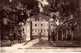 CHALON SUR SAÔNE - CASERNE CARNOT - L'ENTRÉE - Chalon Sur Saone
