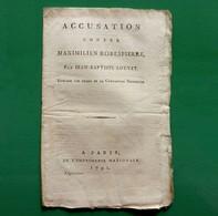 D-FR Révolution 1792 Accusation Contre Maximilien Robespierre, Par Louvet - Documents Historiques