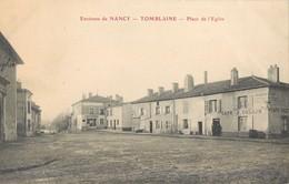 TOMBLAINE ENVIRONS DE NANCY PLACE DE L'EGLISE 54 - Non Classés
