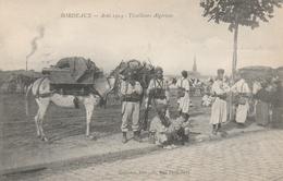 33--BORDEAUX--AOUT 1914--TIRAILLEURS ALGERIENS--TBE--VOIR SCANNER - Bordeaux