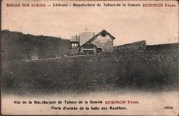 ! Alte Ansichtskarte Bohan Sur Semois, La Manufactue De Tabacs De La Semois, Denoncin Freres. Tabakfabrik - Vresse-sur-Semois