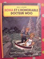 Rona Et L'hoborable Docteur Woo. Malo Louarn. Ouest France 1985 - Livres, BD, Revues