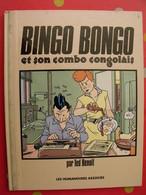 Bingo Bongo Et Son Combo Congolais. Ted Benoit. Les Humanoïdes Associés 1987 - Livres, BD, Revues