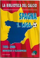FOOTBALL SPAGNA ESPAÑA  LIGA 1928-2000 - BIBLIOTECA DEL CALCIO - Non Classés