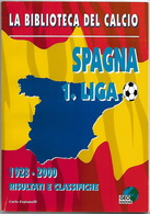 FOOTBALL SPAGNA ESPAÑA  LIGA 1928-2000 - BIBLIOTECA DEL CALCIO - Libri, Riviste, Fumetti