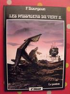 Les Passagers Du Vent 2. Le Ponton. F. Bourgeon. Glénat 1983 - Livres, BD, Revues