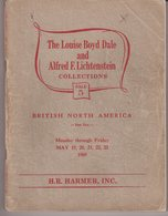 THE LOISE BOYD DALE AND ALFRED F . LICHTENSTEIN COLLECTIONS . BRITISH NORTH AMERICA . - Catalogues De Maisons De Vente