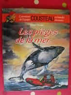 L'aventure De L'équipe Cousteau En BD. Les Pièges De La Mer. Sérafini Paccalet. Robert Laffont 1990 - Livres, BD, Revues