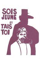 """POLITIQUE MAI 1968 REPRODUCTION AFFICHE """" SOIS JEUNE ET TAIS TOI """" EDITIONS CLOUET 68.21 SILHOUETTE GÉNÉRAL DE GAULLE - Evènements"""