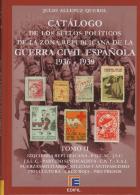 Catálogo De Los Sellos Políticos De La Zona Republicana. Tomo II. Julio Allepuz. - Viñetas De La Guerra Civil