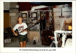 17 - ILE DE RE - Cristallerie Steiner - Travail Du Verre - 1988 - Survivant De Mururoa Sur Tee-short - Ile De Ré