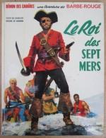 Ré-édition 1975 BARBE ROUGE LE ROI DES SEPT MERS De CHARLIER Et HUBINON - Barbe-Rouge