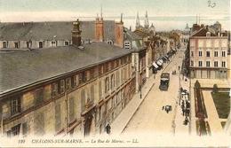 51. CPA. Marne. Châlons-sur-Marne. La Rue De Marne (animation) - Châlons-sur-Marne