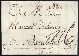 1804. LYON A BARCELONA. MARCA 68/LYON EN NEGRO. PORTEO MNS. 6 REALES. AL DORSO LLEGADA. INTERESANTE CARTA COMPLETA. - 1801-1848: Precursores XIX