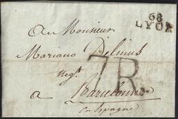 1806. LYON A BARCELONA. MARCA 68/LYON EN NEGRO. ESPECTACULAR PORTEO 7R. REALES EN NEGRO. AL DORSO FECHADOR. - 1801-1848: Precursores XIX