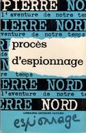 PROCES D'ESPIONNAGE PIERRE NORD.  L'AVENTURE DE NOTRE TEMPS E.O. 1964. VOIR SCAN - Artheme Fayard