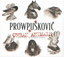 PROWPUSKOVIC - Urban Animals - CD - Electric Klezmer Songs - Rock