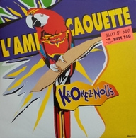 """Krokez-Nous / Serge Gainsbourg """"  L'ami Caouette  """" - 45 Rpm - Maxi-Single"""