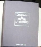 Dictionnaire Des Mythes Littéraires ( Sous La Dirction Du Professeur Pierre Brunel ) - Dictionaries