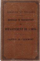 Histoire Et Description Du Département De L'OISE,canton De CLERMONT. DEBAUVE & ROUSSEL.234 Pp.une Carte Dépliante.1890 - Picardie - Nord-Pas-de-Calais