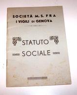 Locale - Statuto Sociale Vigili Di Genova Società M. S. Fra - Ed. 1949 - Books, Magazines, Comics