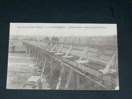 VALENCIENNES    1914/18  PONT D ANZIN  ....  EDITEUR - Valenciennes