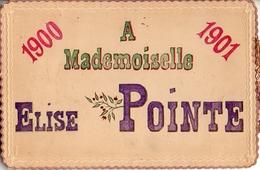 Année Date Millesime - 1900 1901 - Carte Personnalisée à Elise Pointe, Bords Gaufrés Et Dentellé - New Year