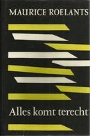 ALLES KOMT TERECHT - MANTEAU KEURBOEK UIT HET WERK VAN MAURICE ROELANTS - 1957 - Literature