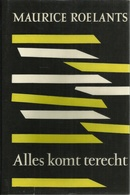 ALLES KOMT TERECHT - MANTEAU KEURBOEK UIT HET WERK VAN MAURICE ROELANTS - 1957 - Littérature