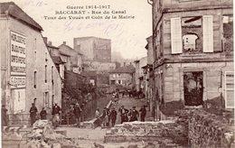 CPA Baccarat Guerre 1914-17 - Rue Du Canal - Tour Des Voués Et Coin De La Mairie - Baccarat