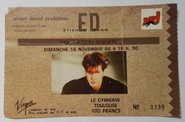 BILLET DE CONCERT - ETIENNE DAHO - 16/11/1986 - NRJ - VIRGIN - LE GYMNASE - TOULOUSE - GERARD DROUOT PRODUCTIONS - Concert Tickets