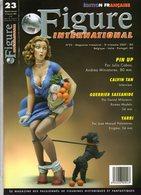 MAQUETTE - MAGAZINE FIGURE INTERNATIONAL EDITION FRANCAISE N° 23 - 3ème TRIMESTRE 2007 - ETAT EXCELLENT - Magazines