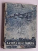 AVIONS MILITAIRES Hélio Offset S.A.R. / P.A. N° 020472 ( Formaat +/- 13,5 X 10 Cm - 160 Pag.) Zie Foto's ! - Militaria