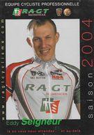 Fiche Cyclisme, Palmarès - Saison 2004, Eddy Seigneur - Equipe Cycliste Professionnelle Team R.A.G.T. - Sports