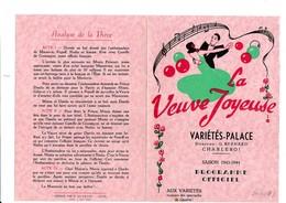 PROGRAMME-OFFICIEL-VARIETES-PALACE-CHARLEROI-DEPLIANT-OPERETTE-OPERA-BALLET-1943-LA VEUVE JOYEUSE-VOYEZ LES 2 SCANS - Programmes