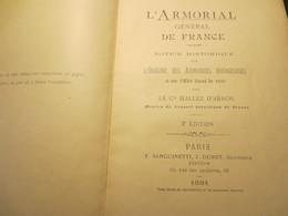 L'Armorial Général De France - Notice Historique , Origine Des Armoiries Bourgeoises Par Le Cte Hallez D'Arros - 1891 - - Other