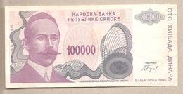 Rep. Serba Di Bosnia - Banconota Circolata Da 100.000 Dinari P-154a - 1993 - Bosnia Erzegovina