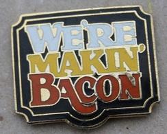 WE'RE MAKIN BACON   -    (20) - Markennamen
